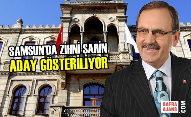Samsun'da Zihni Şahin Aday Gösteriliyor