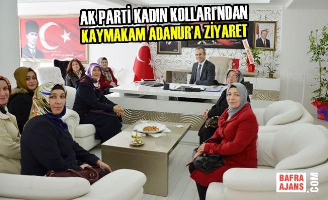 AK Parti Kadın Kolları'ndan Kaymakam Adanur'a Ziyaret