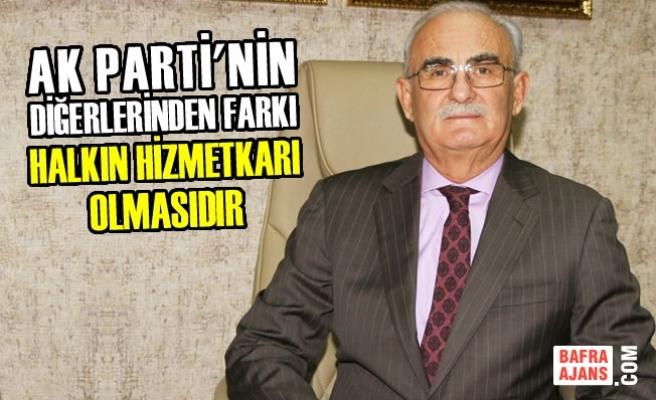 AK Parti'nin Farkı Halkın Hizmetkarı Olmasıdır