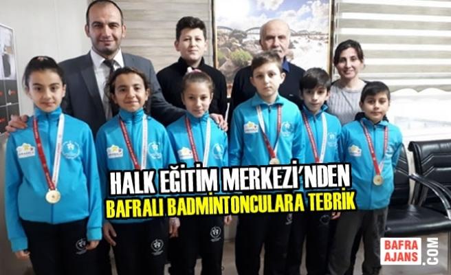 Halk Eğitim Merkezi'nden Bafralı Badmintonculara Tebrik