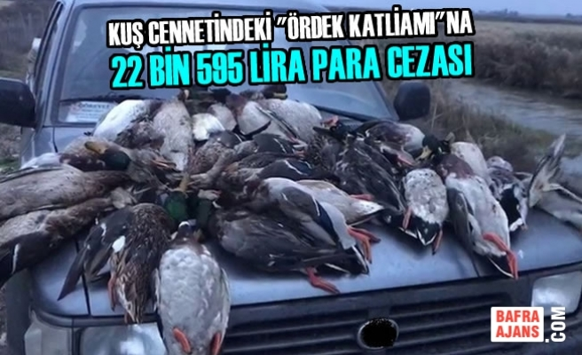 """Kuş Cennetindeki """"Ördek Katliamı""""na 22 bin 595 lira Para Cezası"""