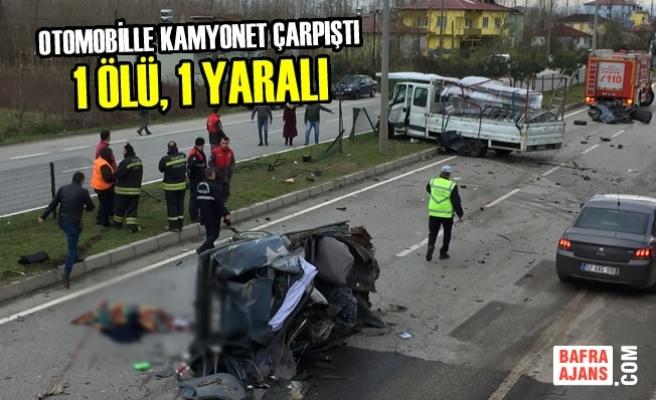 Otomobille Kamyonet Çarpıştı: 1 Ölü, 1 Yaralı