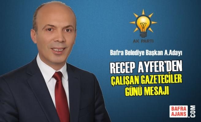 Recep Ayfer'den 10 Ocak Çalışan Gazeteciler Günü Mesajı