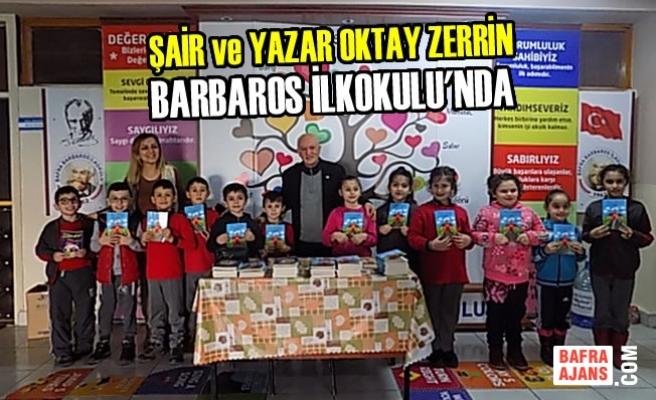 Şair ve Yazar Oktay Zerrin Barbaros İlkokulu'nda