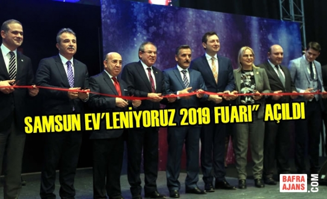"""Samsun EV'leniyoruz 2019 Fuarı"""" Açıldı"""