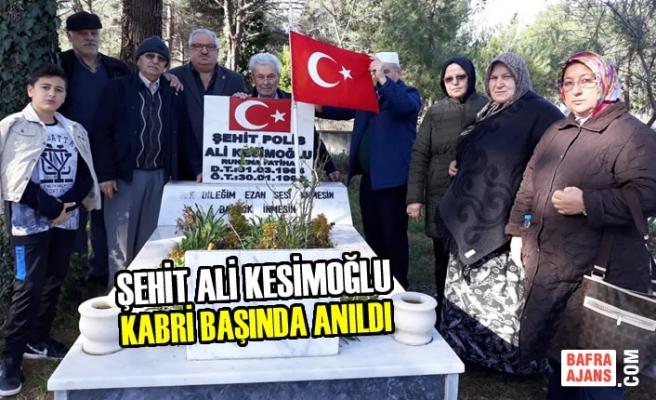 Şehit Ali Kesimoğlu; Kabri Başında Anıldı
