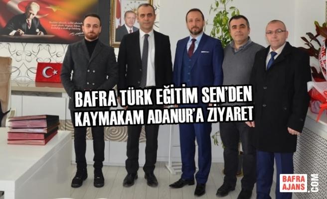 Türk Eğitim Sen'den Kaymakam Adanur'a Ziyaret