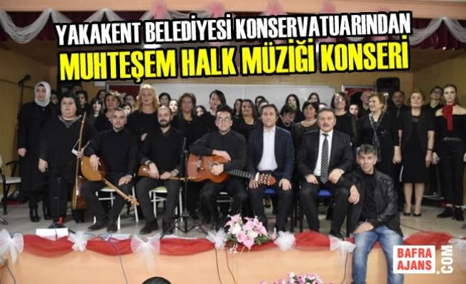 Yakakent Belediyesi'nden Muhteşem Halk Müziği Konseri