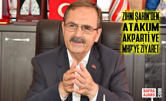 Zihni Şahin'den Atakum AK Parti ve MHP'ye Ziyaret