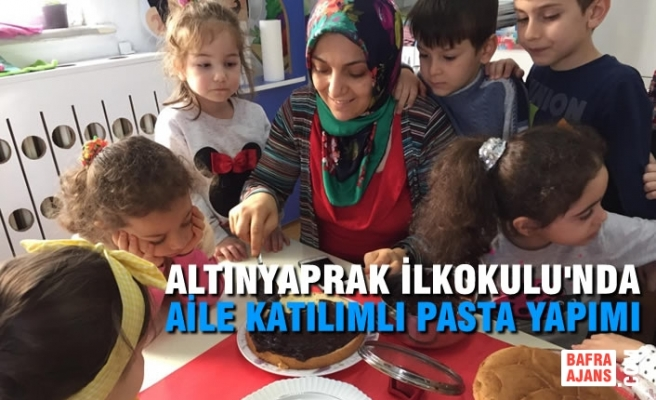 Altınyaprak İlkokulu'nda Aile Katılımlı Pasta Yapımı