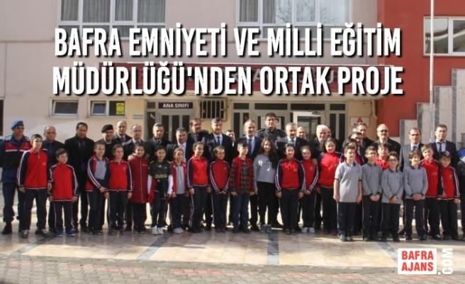 Bafra Emniyeti ve Milli Eğitim Müdürlüğü'nden Ortak Proje