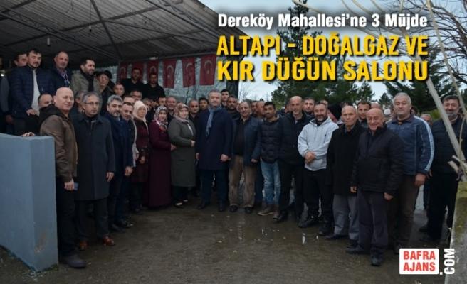 Başkan Topaloğlu'ndan Dereköy Mahallesi'ne 3 Müjde