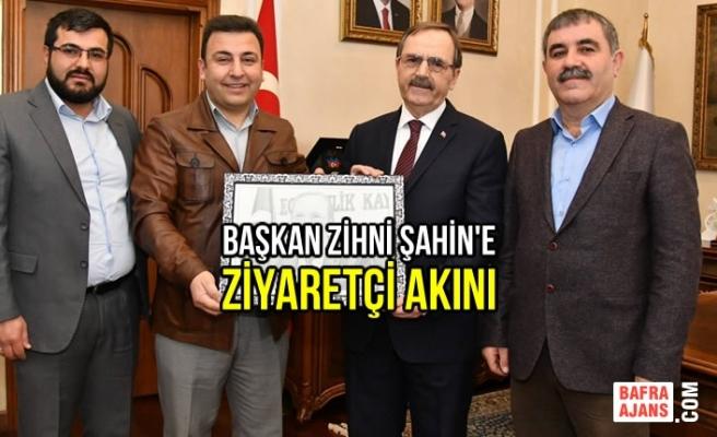 Başkan Zihni Şahin'e Ziyaretçi Akını