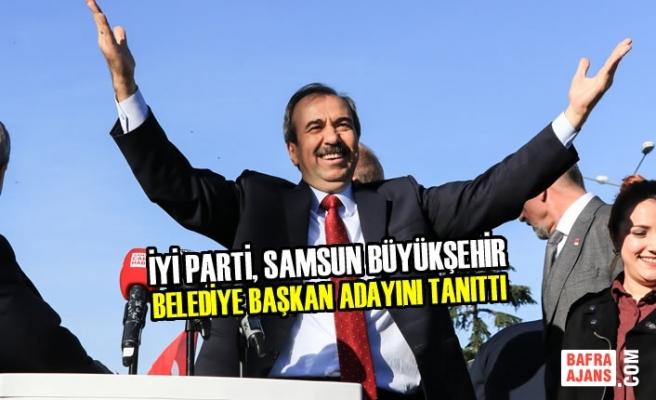 İYİ Parti, Samsun Büyükşehir Belediye Başkan Adayını Tanıttı