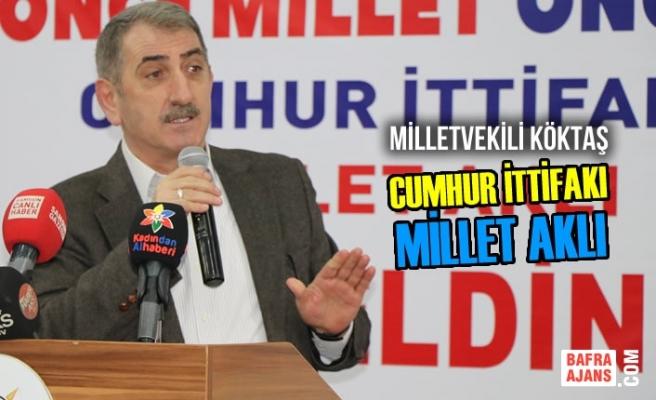 """Samsun Milletvekili Köktaş; """"Hedeflerimize Ulaşacağız"""""""
