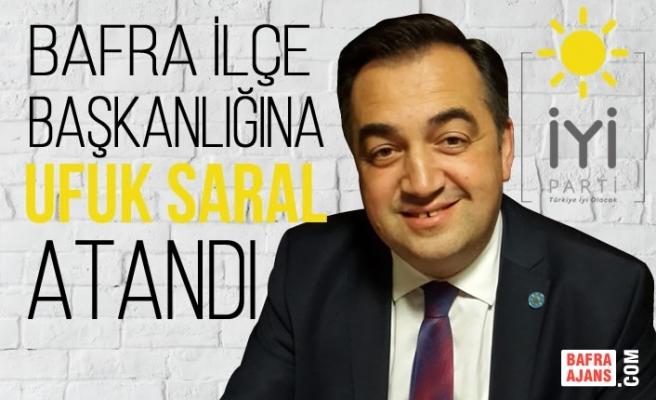 Ufuk Saral; İYİ Parti İlçe Başkanlığına Atandı