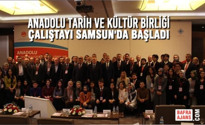 Anadolu Tarih Ve Kültür Birliği Çalıştayı