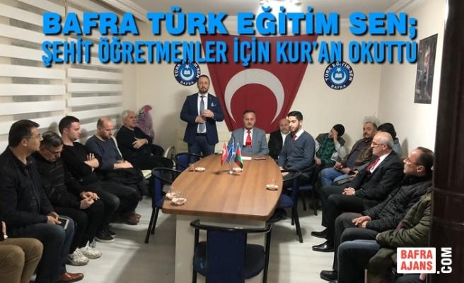 Bafra Türk Eğitim Sen; Şehit Öğretmenler İçin Kur'an Okuttu