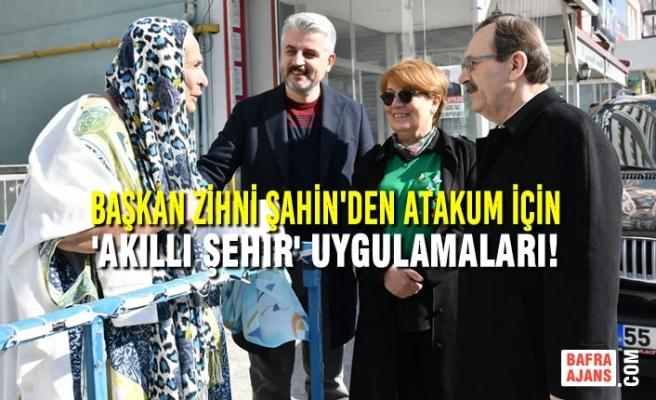 Başkan Zihni Şahin'den Atakum İçin 'AKILLI ŞEHİR' Uygulamaları!