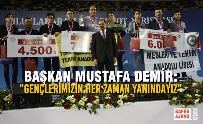 """Başkan Demir: """"Gençlerimizin Her Zaman Yanındayız"""""""