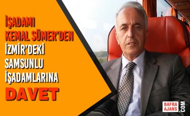 İşadamı Kemal Sümer'den İzmir'deki Samsunlu İşadamlarına Davet