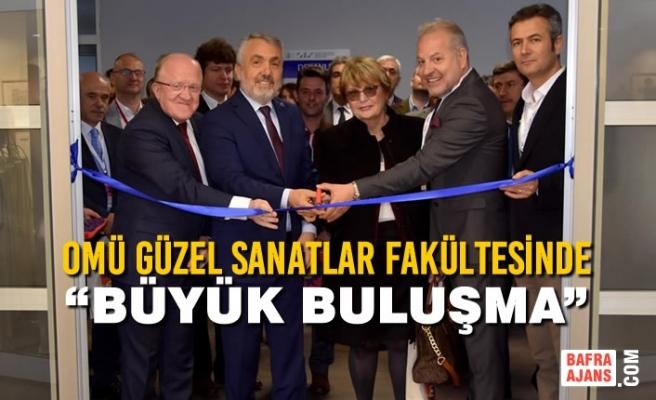 """OMÜ Güzel Sanatlar Fakültesinde """"Büyük Buluşma"""""""