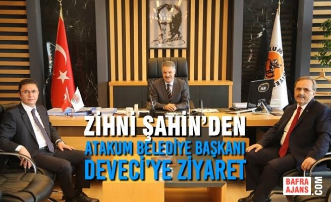 Zihni Şahin'den Atakum Belediye Başkanı Deveci'ye Ziyaret