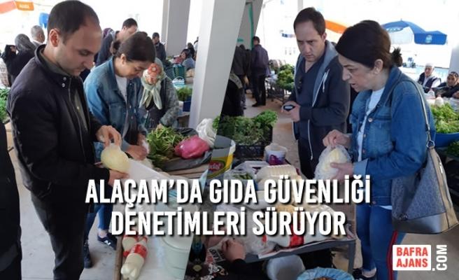 Alaçam'da Gıda Güvenliği Denetimleri Sürüyor