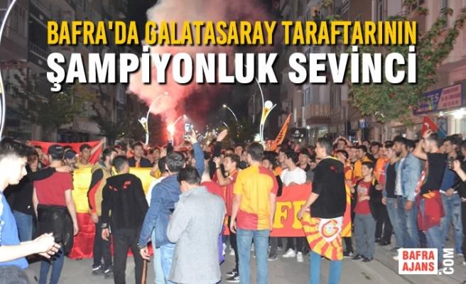Bafra'da Galatasaray Taraftarının Şampiyonluk Sevinci
