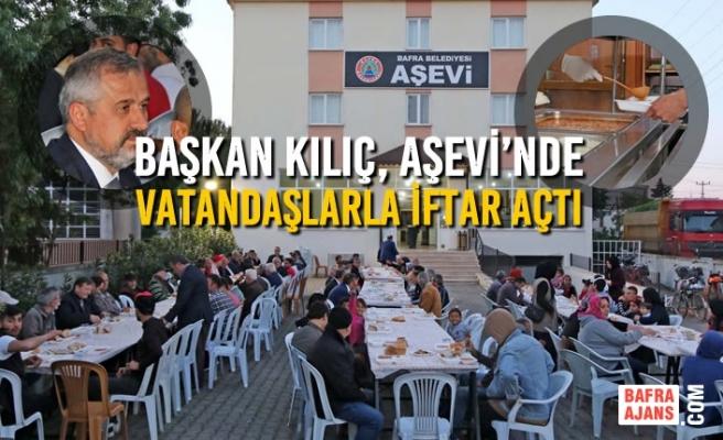 Başkan Kılıç, Aşevi'nde Vatandaşlarla İftar Açtı