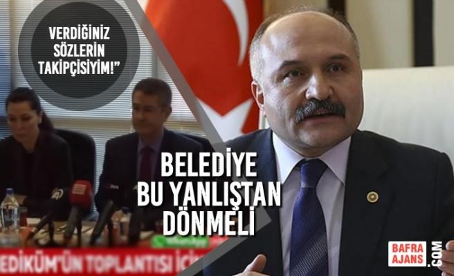 Erhan Usta: Belediye Bu Yanlıştan Dönmeli