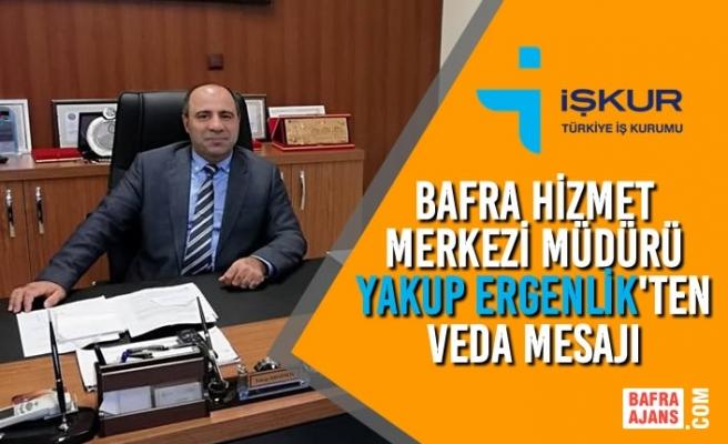 İŞKUR Müdürü Yakup Ergenlik'ten Veda Mesajı