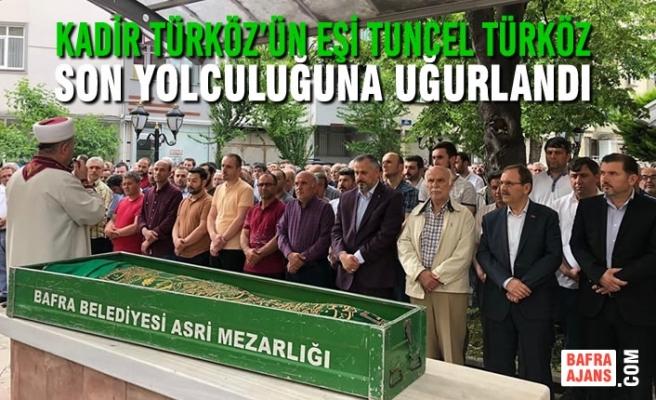 Kadir Türköz'ün Eşi Tuncel Türköz Son Yolculuğuna Uğurlandı