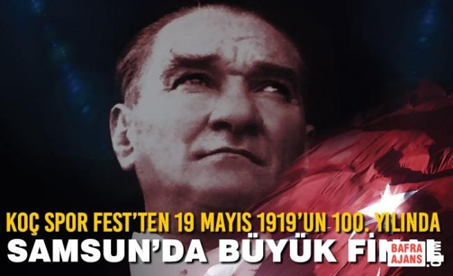Koç Spor Fest'ten 19 Mayıs 1919'un 100. Yılında  Samsun'da Büyük Final