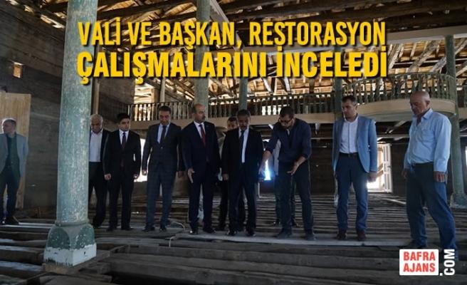 Vali Ve Başkan, Restorasyon Çalışmalarını İnceledi