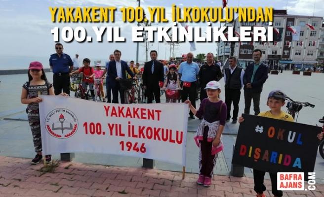 Yakakent 100.Yıl İlkokulu'ndan 100.Yıl Etkinlikleri