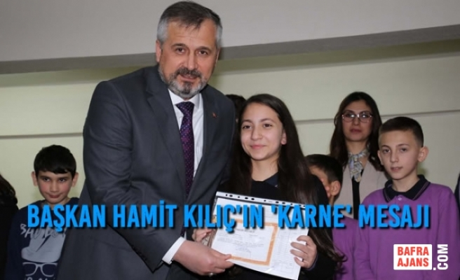 Başkan Hamit Kılıç'ın 'Karne' Mesajı
