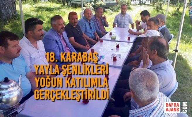 18. Karabaş Yayla Şenlikleri Yoğun Katılımla Gerçekleştirildi