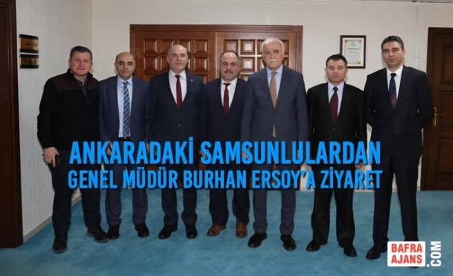 Ankaradaki Samsunlulardan Genel Müdür Burhan Ersoy'a Ziyaret