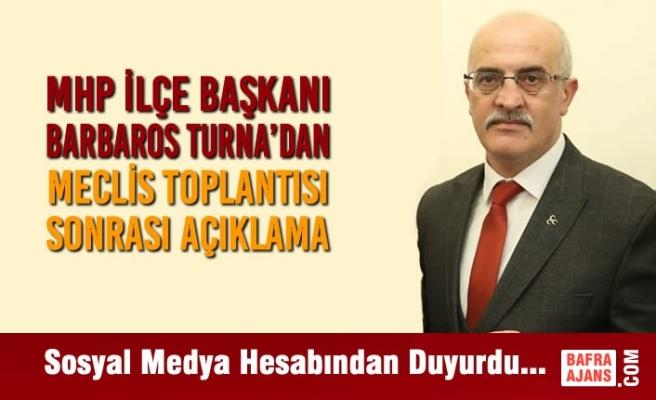 MHP İlçe Başkanı Turna'dan Meclis Toplantısı Sonrası Açıklama
