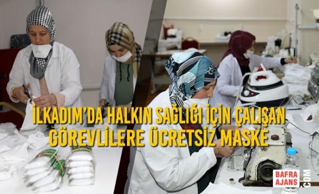 İlkadım'da Halkın Sağlığı İçin Çalışan Görevlilere Ücretsiz Maske