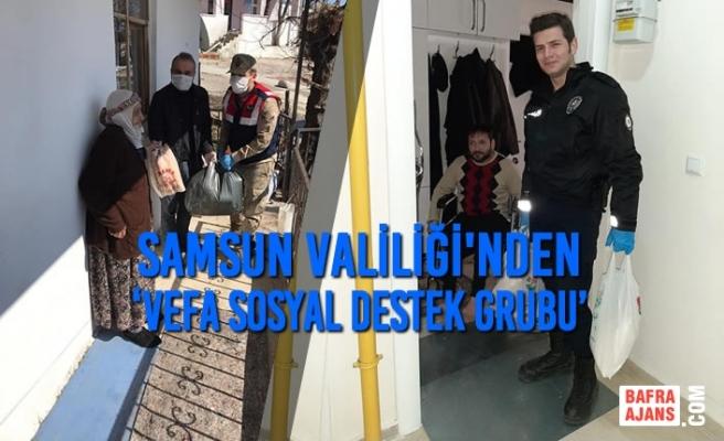 Samsun Valiliği 'Vefa Sosyal Destek Grubu' Oluşturdu
