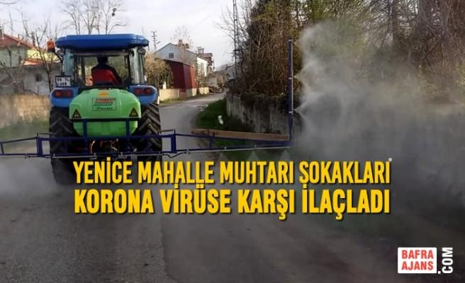 Yenice Mahalle Muhtarı Sokakları Korona Virüse Karşı İlaçladı
