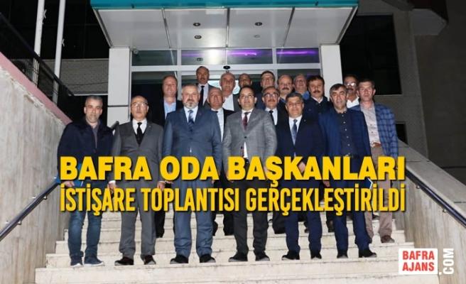 Yerel Yönetimin Katılımı ile Bafra Oda Başkanları İstişare Toplantısı yapıldı
