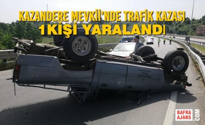 Kazandere Mevkii'nde Trafik Kazası; 1 Yaralı