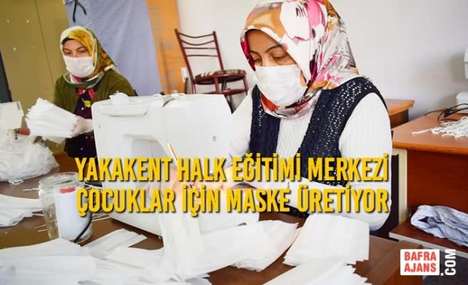 Yakakent Halk Eğitimi Merkezi Çocuklar İçin Maske Üretiyor