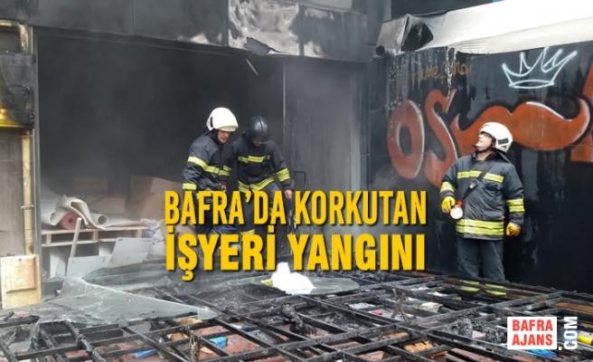 Bafra'da Korkutan İşyeri Yangını