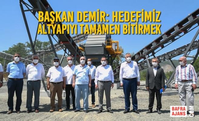 Başkan Demir: Hedefimiz Altyapıyı Tamamen Bitirmek