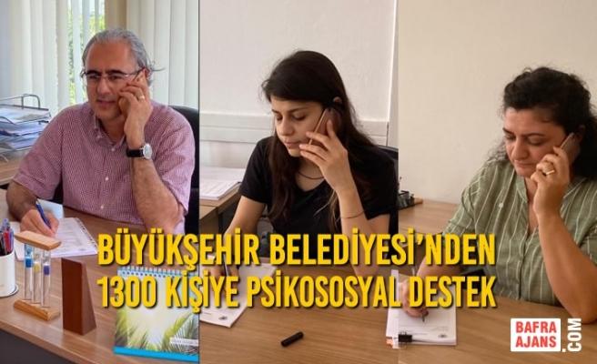 Büyükşehir Belediyesi'nden 1300 Kişiye Psikososyal Destek