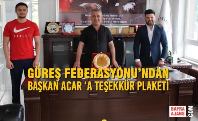 Güreş Federasyonu'ndan Başkan Acar 'A Teşekkür Plaketi